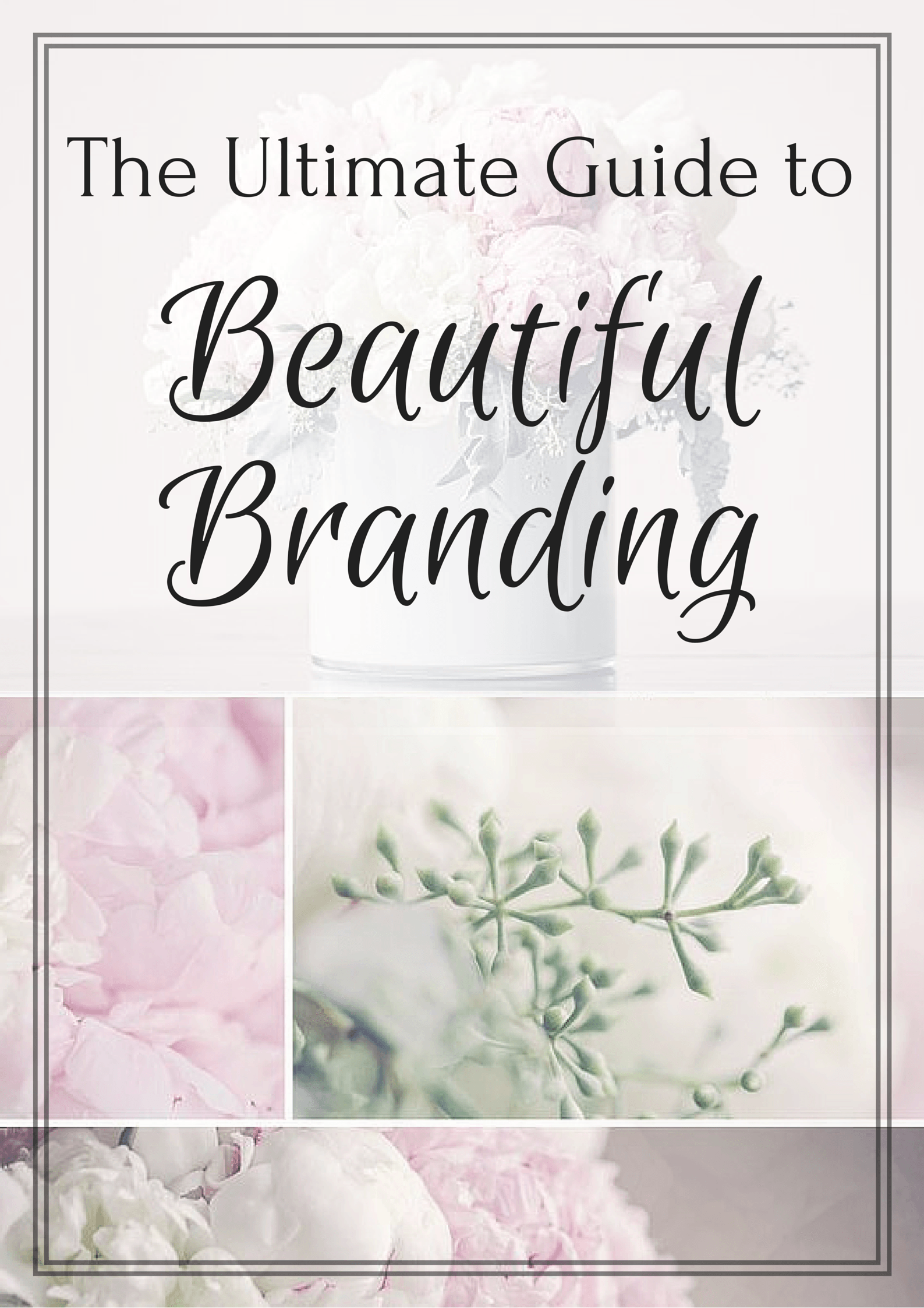 The Ultimate Guide to Beautiful Branding by Gillian Perkins