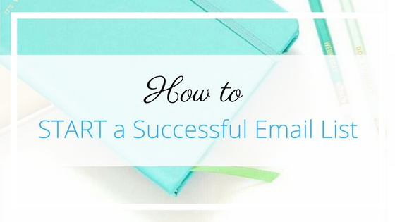 How to START a Successful Email List