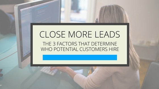 How to Close More Leads: Why Customers Would Pick YOU over your competition - Gillian Perkins Business Blog