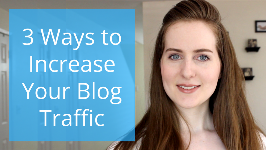 Three Ways to Increase Blog Traffic